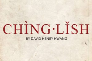 Chinglish - by David Henry Hwang